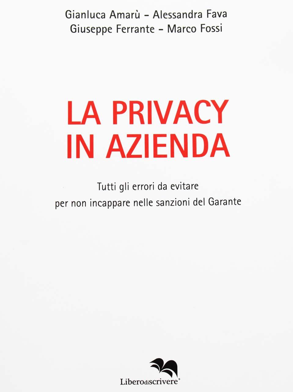La Privacy In azienda - Alessandra Fava e Marco Fossi